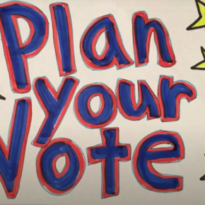 PLAN YOUR VOTE!